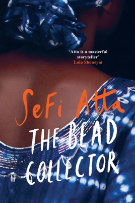 The Bead Collector by Sefi Atta